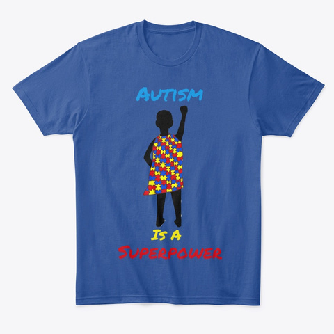 Autism Is A Superpower Deep Royal T-Shirt Front