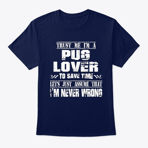 Dog Trust Me I'm A Pug Lover Navy T-Shirt Front