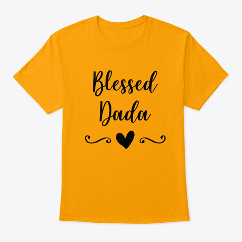 Blessed Dada Gold T-Shirt Front