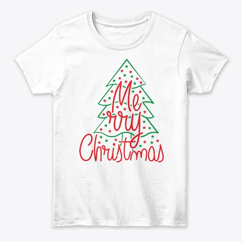 Merry Christmas Holiday Apparel Design White T-Shirt Front