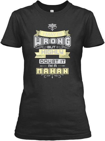 May Be Wrong Mahan T Shirts Black T-Shirt Front