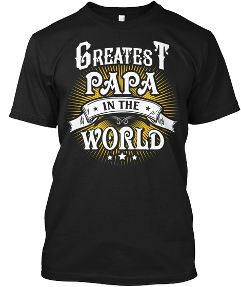 Greated Papa In The World Everywhere Ts Shirts