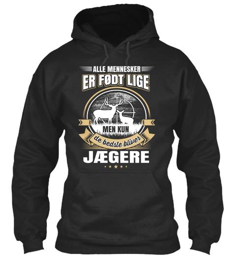 Alle Mennesker Er Foot Lige Men Kun De Bedsle Bliver Jaegere Jet Black T-Shirt Front