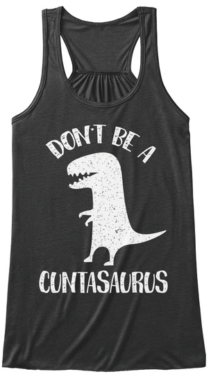 Don't Be A Cuntasaurus Dark Grey Heather T-Shirt Front