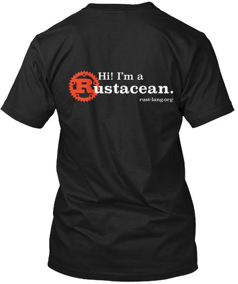 Hi! I'm A Rustacean. Rust Lang.Org Black T-Shirt Back
