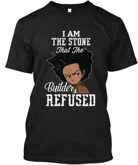 I Am The Stone That The Builder Refused Black T-Shirt Front