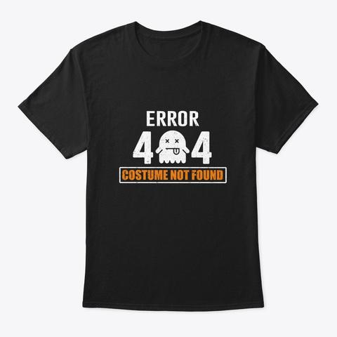 Halloween Error 404 Costume Not Found Black T-Shirt Front