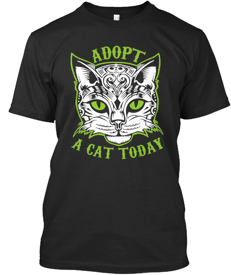 Adopt A Cat Today Black T-Shirt Front