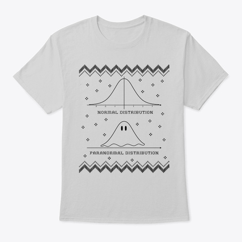 Normal Or Paranormal Distribution Ugly Light Steel T-Shirt Front