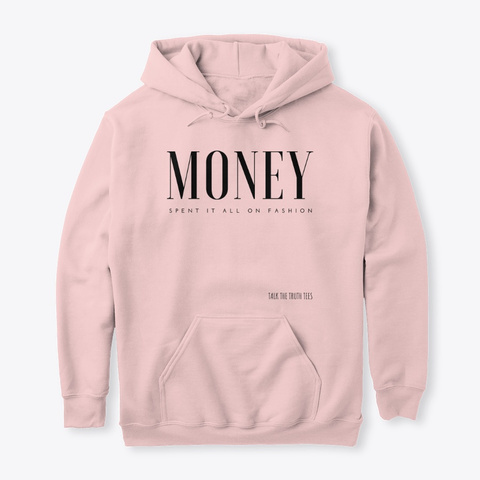 Money Spent It All On Fashion Light Pink T-Shirt Front