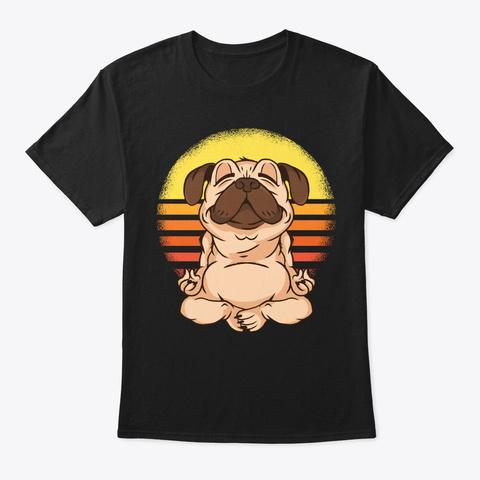 Pug Yoga Gift For Yogi And Dog Lover Black T-Shirt Front