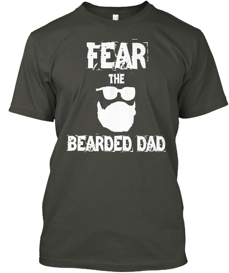 Fear The Bearded Dad Smoke Gray áo T-Shirt Front