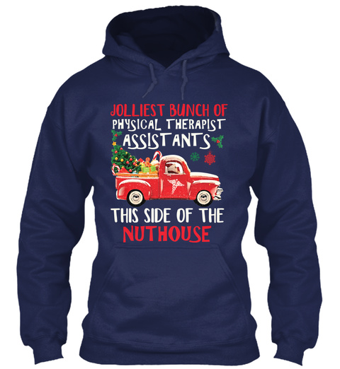 Jolliest Bunch Of Physical Therapist Assistants This Side Of The Nuthouse Navy T-Shirt Front