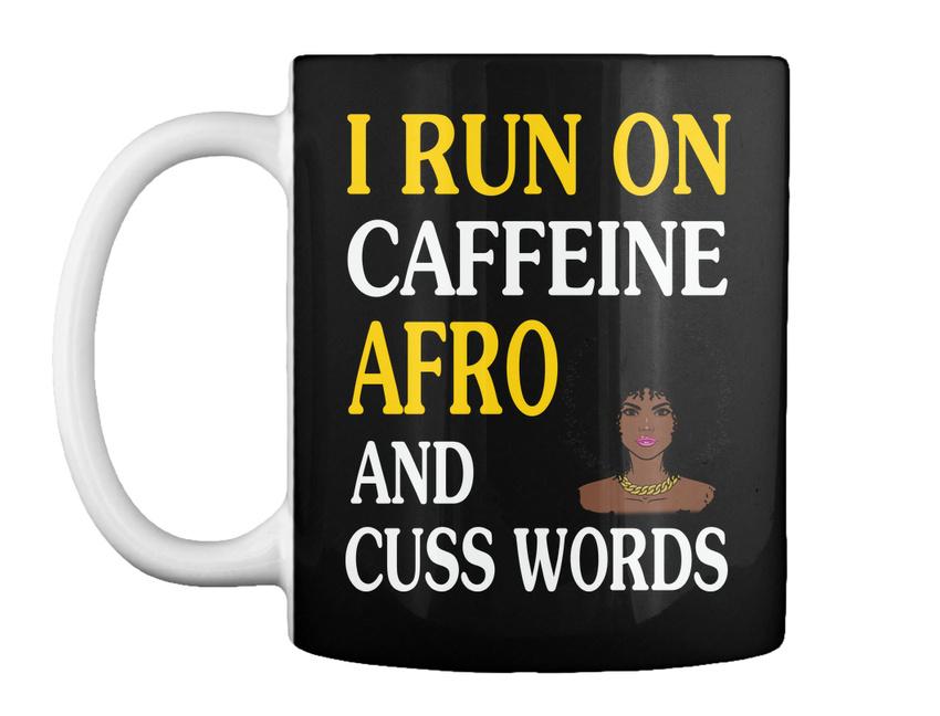 miniature 19 - Run On Caffein And Afro - I Caffeine Cuss Words Gift Coffee Mug
