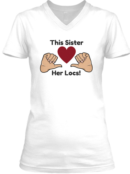 Sister Loves Locs (Light 2017) White T-Shirt Front