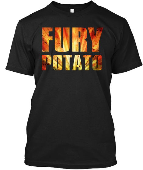 Fury Potato Black T-Shirt Front