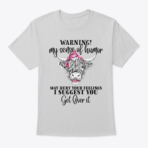 Heifer Warning My Sense Of Humour Light Steel T-Shirt Front