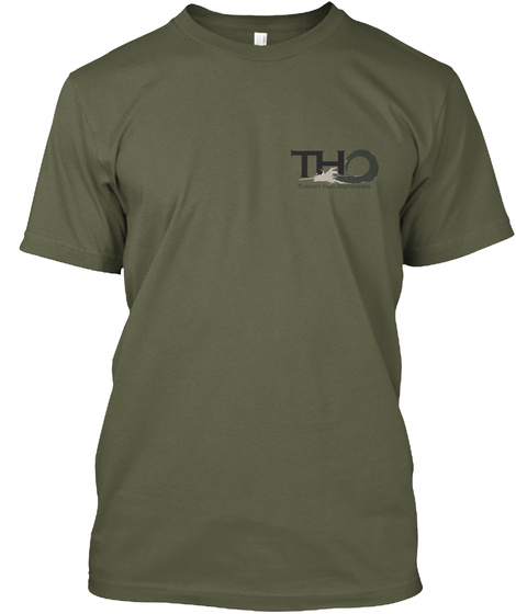 Tho Turky Hill Outdoors Military Green T-Shirt Front