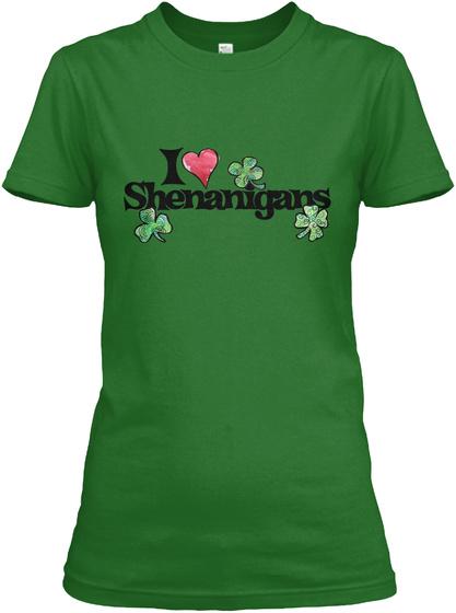 I Love Shenanigans  Irish Green T-Shirt Front