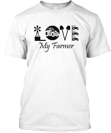 Love My Farmer White T-Shirt Front