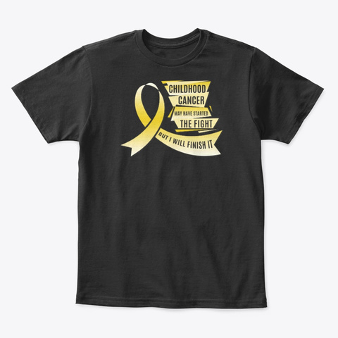 Childhood Cancer Gift Finish The Fight Black T-Shirt Front