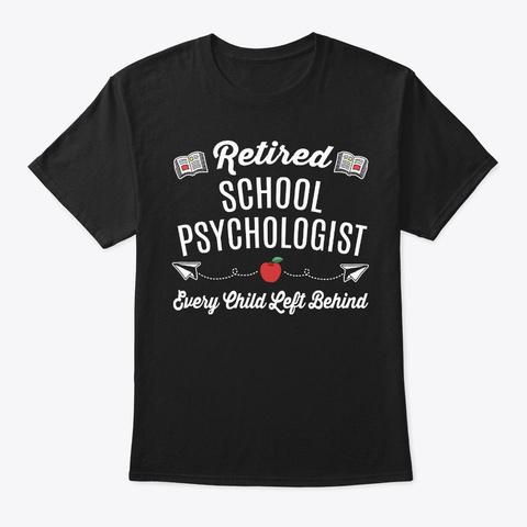 Retired Gift School Psychologist Left Black T-Shirt Front