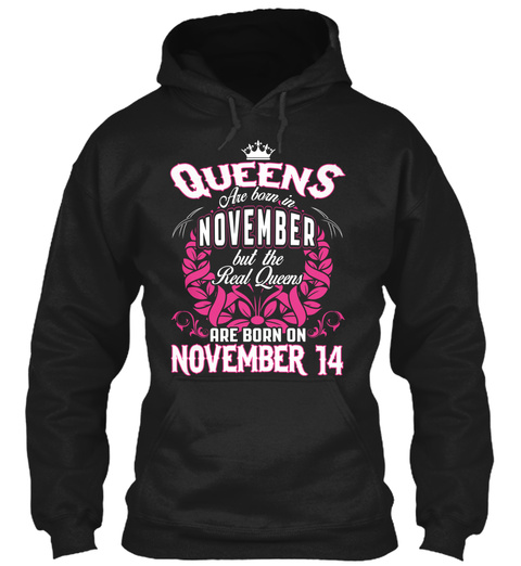 Queens Are Born In November But The Real Queens Are Born On November 14 Black T-Shirt Front