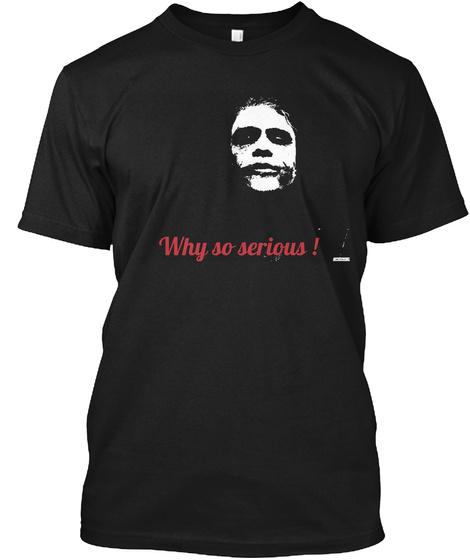 Why So Serious ! Black Camiseta Front
