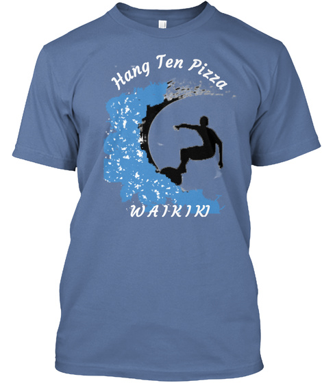 Hang Ten Pizza Surfer T Shirt, Hang 10 Denim Blue T-Shirt Front