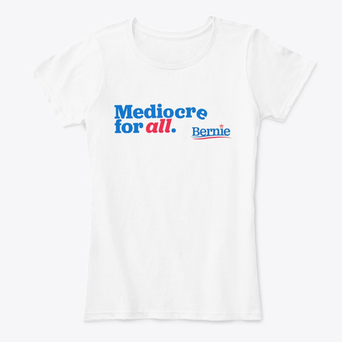 Mediocre For All.  White T-Shirt Front