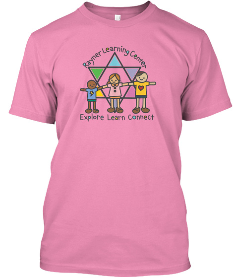 Rayner Learning Center Explore Learn Connect Pink T-Shirt Front