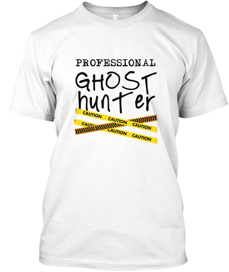Funny Ghost Hunting  Evp Paranormal White T-Shirt Front