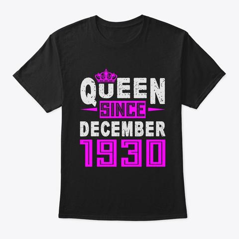 Queen Since December 1930 Birthday Gift Black T-Shirt Front