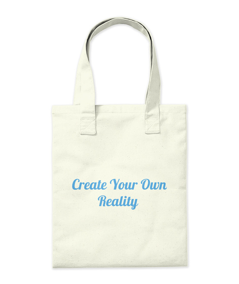 Create Your Own Reality Natural T-Shirt Back