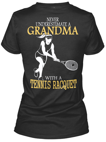 Never Underestimate A Grandma With A Tennis Racquet Black Women's T-Shirt Back