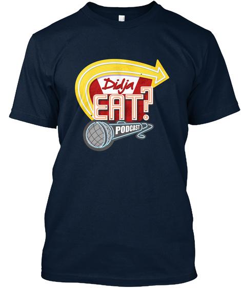 Didja Eat Podcast New Navy T-Shirt Front
