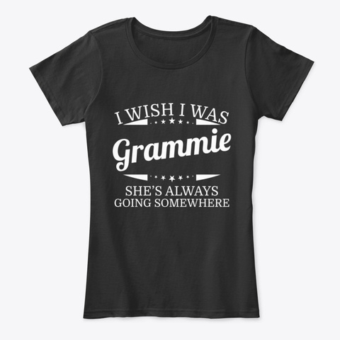 I Wish I Was Grammie Personal Name Tee Black T-Shirt Front