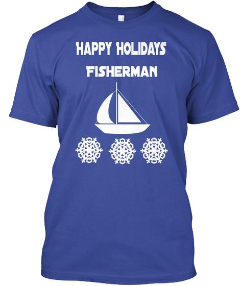 Happy Holidays Fisherman Deep Royal T-Shirt Front