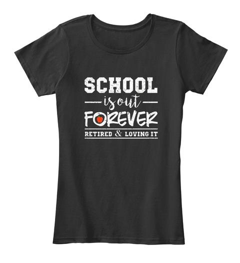 effca67a from FUNNY SCHOOL IS OUT T-SHIRT. Womens Teacher Retirement T Shirt Black Women's  T-Shirt Front