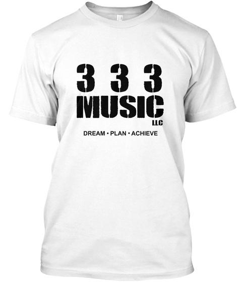 3 3 3 Music Llc Dream Plan Achieve White T-Shirt Front