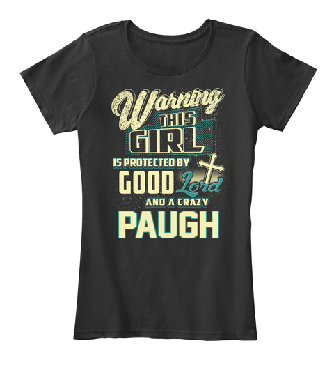 This Girl Protected  Paugh   Customizable Name Black T-Shirt Front