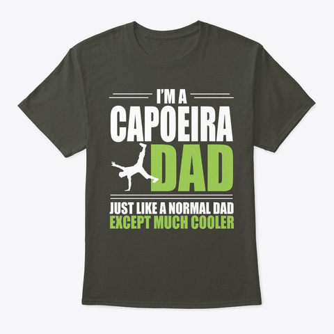 Capoeira Dad Gift Much Cooler Gift Smoke Gray T-Shirt Front