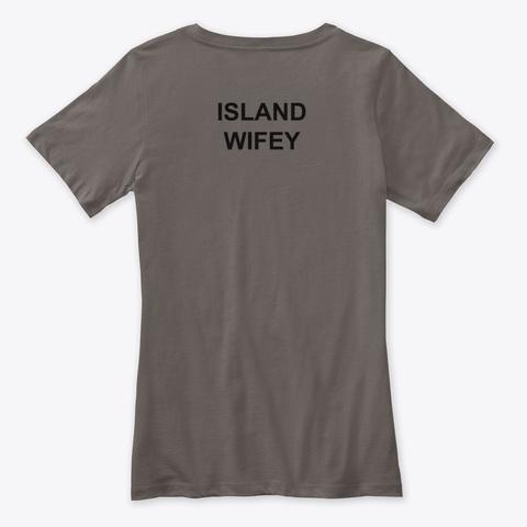 Island Wifey Asphalt T-Shirt Back