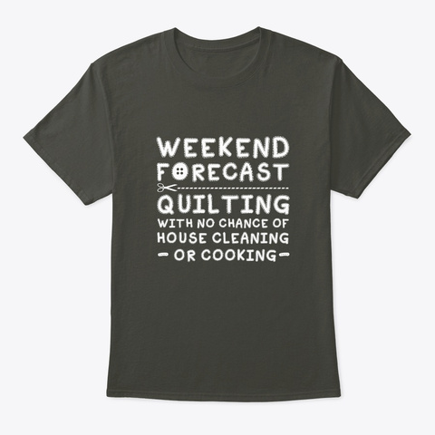 Quilting Lover No Chance House Cleaning Smoke Gray T-Shirt Front