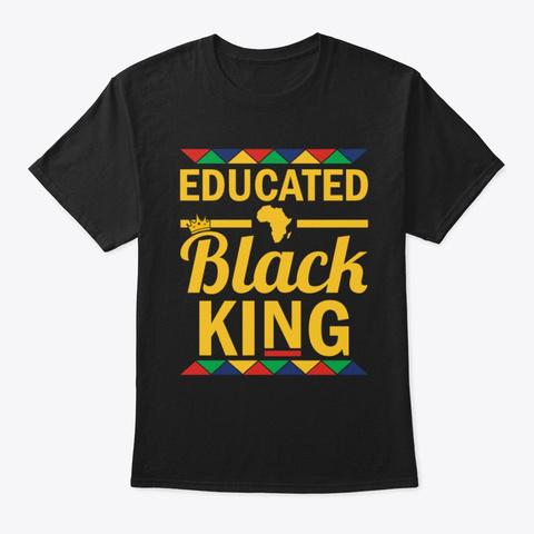 Dashiki Educated Black King Shirt Black T-Shirt Front