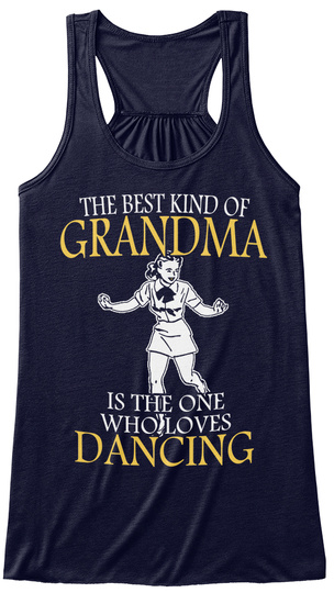 The Best Kind Of Grandma Is The One Who Loves Dancing Midnight T-Shirt Front