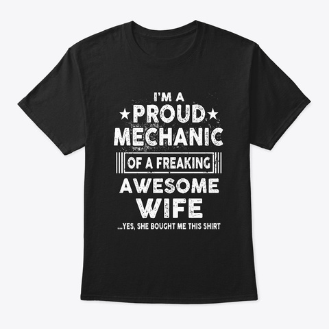 Proud Mechanic Of Awesome Wife Shirt Black T-Shirt Front