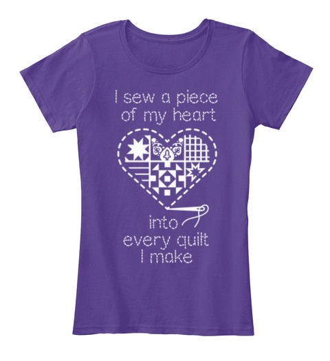 I Sew A Piece Of My Heart Into Every Quilt I Make  Purple Women's T-Shirt Front