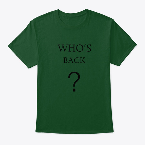 Who's Back? Deep Forest T-Shirt Front