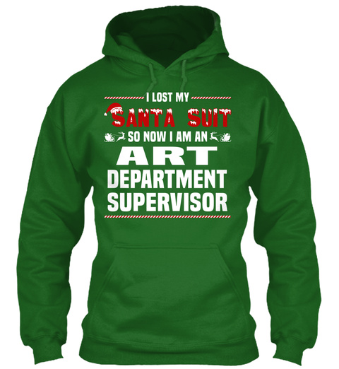 I Lost My Santa Suit So Now I Am An Art Department Supervisor Irish Green T-Shirt Front